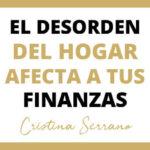 EL DESORDEN DEL HOGAR AFECTA A TUS FINANZAS