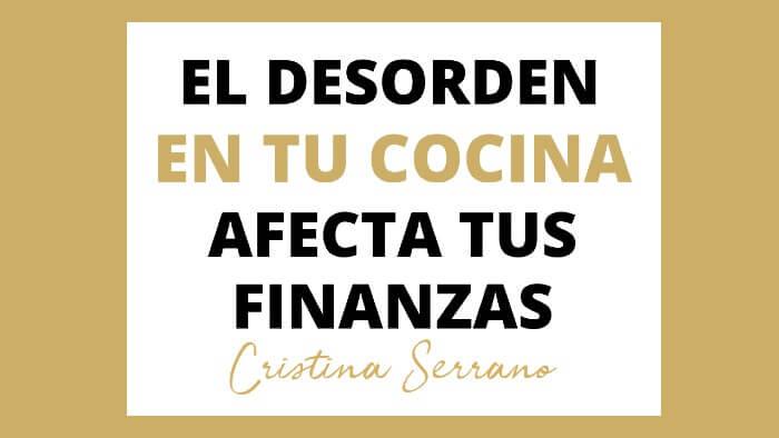 TENER DESORDENADA LA COCINA AFECTA A TUS FINANZAS